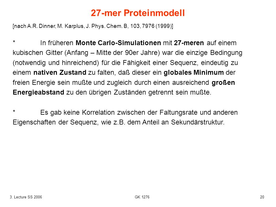 27-mer Proteinmodell [nach A.R. Dinner, M. Karplus, J. Phys. Chem. B, 103, 7976 (1999)]